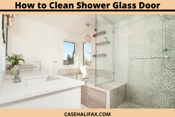 5 Tips on how to clean shower glass door